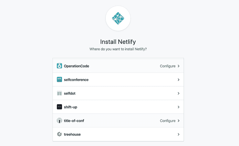 Install and/or configure Netlify for the GitHub account or organization of your choice