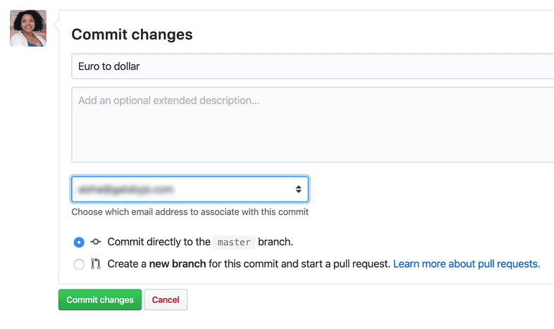 Commit changes menu with message 'Euro to dollar'. Email address is blurred and there's a big, green 'Commit changes' button